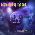 Beginning Of The End HIGH WIRE CD