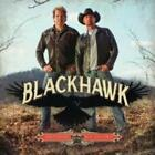 BLACKHAWK: BROTHERS OF THE SOUTHLAND (CD)