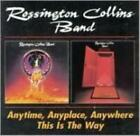ROSSINGTON COLLINS BAND: ANYTIME, ANYPLACE, ANYWHERE/THIS IS THE (UK) (CD)