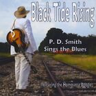 Black Tide Rising: P. D. Smith Sings the Blues (featuring the Homosassa Boogie)