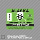 Alaska Zombie Hunting Permit Sticker Decal Vinyl Outbreak Response Team