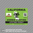 Zombie California State Hunting Permit Sticker Decal Vinyl Ca