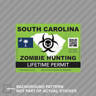 Zombie South Carolina State Hunting Permit Sticker Decal Vinyl Sc