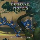 WHITE WILLOW: FUTURE HOPES (DIG) (CD)