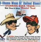 BUCK TRUCK: O-OBAMA MEAN OL BAILOUT BLUES (CD)