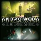 ANDROMEDA: PLAYING OFF THE BOARD (CD.)