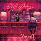 STILL LIVING: YMMIJ (CD)