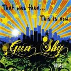 GUN SHY: THAT WAS THEN THIS IS NOW (CD.)