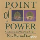 KAY SNOW-DAVIS: POINT OF POWER: RELATIONSHIP WITH YOUR SOUL (CD.)
