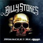 BILLY STOKES: MUSCLE & BLOOD (CD.)