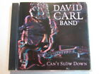 DAVID CARL BAND CAN'T SLOW DOWN 1998 GERMAN CD HARD ROCK MTM LABEL 199658 OOP