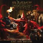 MAGICK TOUCH: BLADES & CHAINS & WHIPS & FIRE (CD)