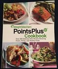 NEW Weight Watchers Points Plus Cookbook Over 200 Recipes w Fresh Filling Foods