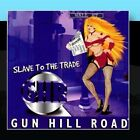 Slave to the Trade Gun Hill Road CD