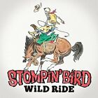 WILD RIDE STOMPIN' BIRD CD
