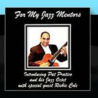 For My Jazz Mentors Pat Pratico CD