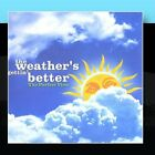 The Weather's Gettin' Better The Perfect View CD