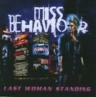MISS BEHAVIOUR - Last Woman Standing (+2) AOR/MELODIC ROCK - CD-RE-Issue/SEALED