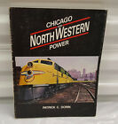 Chicago And North Western Power by Patrick C. Dorin
