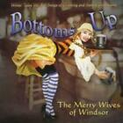 MERRY WIVES OF WINDSOR: BOTTOMS UP (CD.)