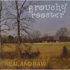 Real & Raw Grouchy Rooster CD