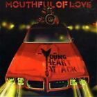 YOUNG HEART ATTACK: MOUTHFUL OF LOVE (CD.)