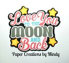 CRAFTECAFE MINDY LOVE YOU MOON DIECUT Title premade paper piecing scrapbook