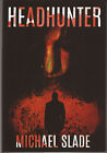 Headhunter by Michael Slade SIGNED NUMBERED LIMITED EDITION 2017 HARDCOVER
