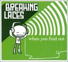 When You Find Out [Digipak] by Breaking Laces CD 2011 Tenacity Laser Beams Rock
