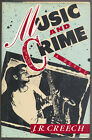 J R CREECH Music and Crime First Edition 1989