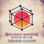 HOLLYWOOD MONSTERS / STEPH HONDE / VINNY APPICE: CAPTURE THE SUN (CD.)