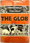 The Glob John OReilly and Walt Kelly Hardcover Illust First Edition 1952