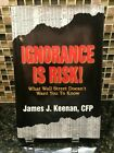 AUTOGRAPHED SIGNED Ignorance Is Risk by James P Keenan