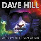 Dave Hill - Welcome To The Real World (CD Used Very Good)