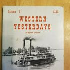 Western Yesterdays Volume V by Forest Crossen 1967 First Edition Author Signed