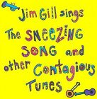 Jim Gill Sings the Sneezing Song and Other Contagious Tunes -