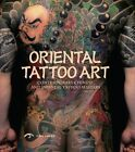 Oriental Tattoo Art Contemporary Chinese and Japanese Tattoo Masters