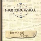 CD Immoral Fabric by Medicine Wheel NEW SEALED