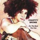 CHASTITY BROWN: DO THE BEST YOU CAN (CD.)