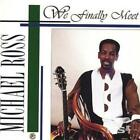 MICHAEL ROSS: WE FINALLY MEET (CD.)