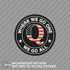 Where We Go One We Go All Sticker qanon q shaped american flag deep state