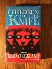 CHILDREN OF THE KNIFE by Brad Strickland 1990 FIRST PRINTING paperback HORROR