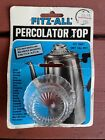 Fitz All Percolator Top Model 246 Tops Mfg Co Glass Fits 15 25 From 1980