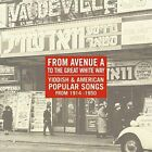 From Avenue A to the Great White Way: Yiddish & American Popular Songs From...