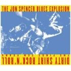 JON SPENCER BLUES EXPLOSION: DIRTY SHIRT ROCK N ROLL: THE FIRST TEN YEARS (CD.)