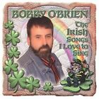 The Irish Songs I Love to Sing by Bobby O'Brien (CD, Jan-2003, Prism...