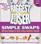 Biggest Loser Simple Swaps  100 Easy Changes to Start Living a Healthier Lifest
