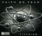 Faith Or Fear - Titanium (CD Used Very Good)