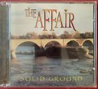 The Affair - Solid Ground AOR CD Rare OOP