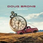 DOUG BRONS TIMEPIECE Bill' Champlin WITH BONUS TRACK CD Rcok Album SSW